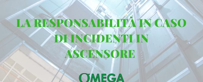 LA RESPONSABILITÀ IN CASO DI INCIDENTI IN ASCENSORE
